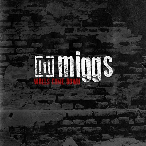 Walls Come Down - Miggs - Single now available on iTunes